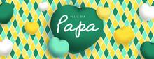 Feliz Dia Papa Sous Forme De Carte Ou Bannière, Poster Ou Flyer, Avec Des Losanges Et Coeurs Jaunes, Vert Et Blancs