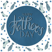 Cute Greeting Illustration For Father's Day, Lettering And Watercolor Neckties And Socks In Blue Tones On White Background With Colorful Dots, Greeting Card Or Poster For Dad.
