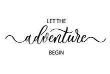 Let The Adventure Begin - Cute Hand Drawn Nursery Poster With Lettering In Scandinavian Style.