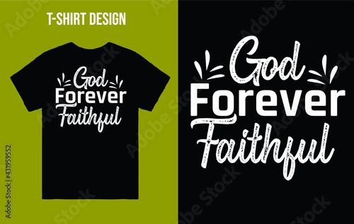 Fotografie, Obraz God forever faithful - t shirt design vector