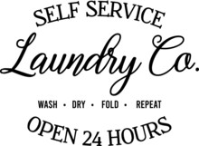 Self Service Laundry Ca Wash Dry Fold Repeat Open 24 Hours Logo Inspirational Positive Quotes, Motivational, Typography, Lettering Design