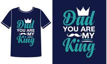 Dad My King T Shirt Design Template