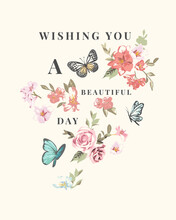 Wish You Beautiful Day Slogan With Vintage Flowers And Butterflies Vector Illustration