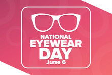 National Eyewear Day. June 6. Holiday Concept. Template For Background, Banner, Card, Poster With Text Inscription. Vector EPS10 Illustration.