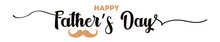 Happy Fathers Day. Lettering. Lettering Poster With Text Happy Fathers Day. Day Calligraphy Light Banner. Dad My King Illustration. Vector EPS 10