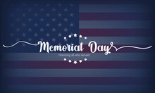 Happy Memorial Day Card. Lettering Poster With Text In Honor Of Our Heroes. National American Holiday. USA Memorial Day Greeting Card. Illustration. Vector EPS 10