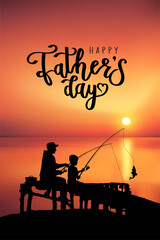 Happy Father's Day card. Silhouettes of dad and son fishing on the sunset together. Fathers day text lettering poster. Easy to edit vector illustration of father and son fishing.