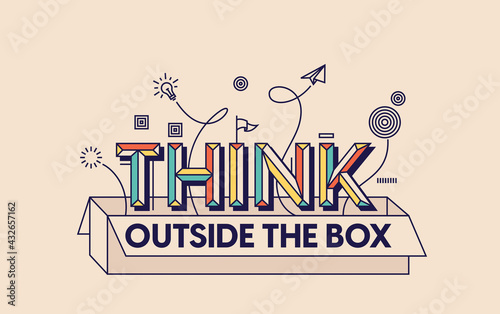 Think outside the box. Quote design for your wall graphics, typographic poster, web design and office space graphics.