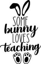 Do Some Bunny Loves Teaching Background Inspirational Positive Quotes, Motivational, Typography, Lettering Design