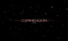 Coming Soon Background With Stars And Shining. Creative Poster Template For Coming Opening, Launching Or Startup. Vector Illustration.
