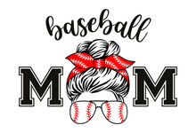 Baseball Mom Vector. Mom Life Design With Aviator Sunglasses And Bandana. Messy Bun. Funny Sign For Sports Fans.