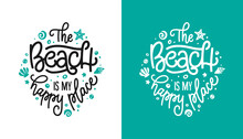 Beach Is My Happy Place Slogan Hand Drawn T-shirt Design. Summer Time Related Motivational Typography Inscription. Vector Illustration.