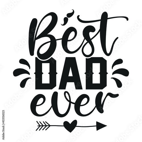 Valokuvatapetti Best dad ever - Father's day typographic t shirts or poster design