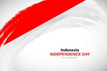 Happy Independence Day Of Indonesia With Watercolor Brush Stroke Flag Background With Abstract Watercolor Grunge Brush Flag