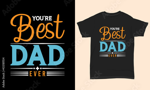 Valokuva Father's day T-shirt  You're best dad ever