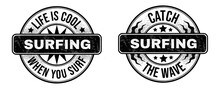 Vintage-style Prints With Inscriptions: Life Is Cool When You Surf. And Lettering: Catch The Wave. The Prints Are Dedicated To The Topic Of Surfing And Sports. All Fonts With A Free License. Stamps.