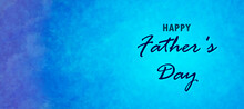 Happy Father's Day Heading On Watercolor Textured Background With Blue Gradient For Banner, Poster Etc.