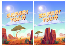 Safari Tour Posters With African Savannah Landscape. Vector Flyer Of Exotic Travel In Savanna Or Desert In Africa With Cartoon Illustration Of Sand Land With Trees, Grass, Cactuses And Stones