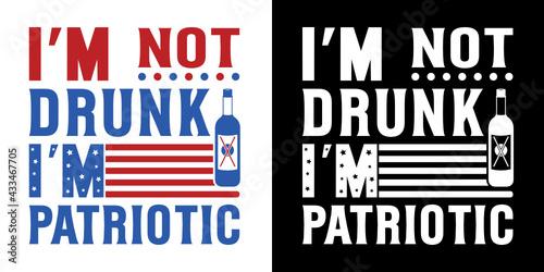 Tablou Canvas I'm Not Drunk I'm Patriotic SVG Cut File | Memorial Day Svg | Independence Day S