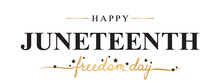 Happy Juneteenth Freedom Day Concept. Modern Calligraphy Banner Design, Vector Card. Black And Gold Lettering With Stars On White. African - American Independence Day.