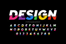 Modern Style Font, Bright Colorful Typography Design, Alphabet Letters And Numbers, Vector Illustration