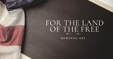 For The Land Of The Free And American Flag, Memorial Day And Patriotism Concepts