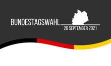 Bundestagswahl 2021 - German Federal Elections, Flat Vector Banner Or Poster