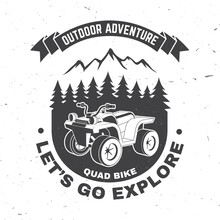 Let S Go Explore. Summer Camp. Vector. Concept For Shirt Or Logo, Print, Stamp Or Tee. Vintage Typography Design With Quad Bike And Forest Silhouette. Camping Quote.