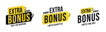 Limited Quantity And Time Extra Bonus Sticker Badge Set. Hot Deal To Shop Now With Clearance And Price Reduction. Shopping Marketing Campaigne. Vector Illustration Isolated On White Background