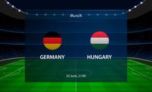 Germany Vs Hungary Football Scoreboard. Broadcast Graphic Soccer