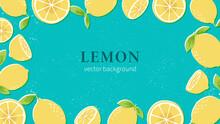 Hand Drawn Lemon Illustration On Distressed Teal Blue Background. Horizontal Rectangle Background Design Template With Lemons For Poster, Web Banner, Header, Video, Package.