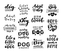 Dog Adoption Phrase Black And White Poster. Inspirational Quotes About Domestical Pets Adoption. Hand Written Phrases For Poster, Dog Adoption Lettering. Adopt A Dog.