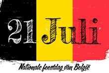 """""""21 Juli Nationale Feestdag Van België"""" - 21 Of July Belgian Independence Day, Banner With Grunge Brush. Belgium Flag, National Tricolor In Original Colors."""
