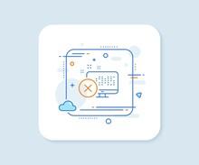 Reject Web Access Line Icon. Abstract Square Vector Button. Decline Monitor Sign. Delete Device. Reject Access Line Icon. Quality Concept Badge. Vector