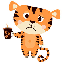 Sad, Upset, Grumpy Tiger With A Cup Of Coffee. Vector Illustration. Cute Concept Animal Character For Design, Print, Decor, Cards And Banners