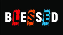 Blessed Slogan Typography T Shirt Design Graphics Vector
