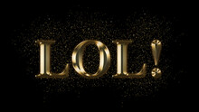 LOL, Gold Text Effect, Gold Text With Sparks, Gold Plated Text Effect