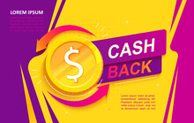 Cash Back Advertise Banner. Promotion Of Refund, Cashback Money Service Help To Save Finance. Shopping Makes Money. Template For Your Design. Gold Coin Symbol. Vector Illustration.