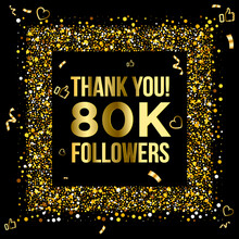 Thank You 80k Or Eighty Thousand Followers Peoples, Online Social Group, Happy Banner Celebrate, Gold And Black Design. Vector Illustration