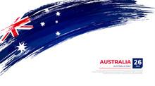 Flag Of Australia Country. Happy Australia Day Background With Grunge Brush Flag Illustration