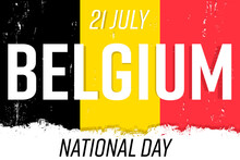 21 Of July Belgian Independence Day, Banner With Grunge Brush. Belgium Flag, National Tricolor In Original Colors.