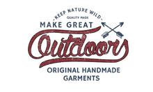 Make Great Outdoors Handmade Printed T-shirt Graphic Design.