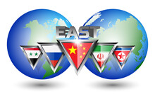 Political Poster With 3D Inscription East And Triangular Flags Of The China, Russia, Syria, Iran, North Korea Against The Background Of The Two Hemispheres Of The Planet Earth