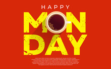 Happy Monday Poster Design With Top View Of A Cup Of Coffee In Letter O. Grunge Style. Vector EPS 10.
