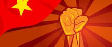 Vietnam Vietnamese Flag And Hand Fist Symbol Of Socialism Red Patriotism Independence Nationalism Concept