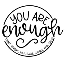 You Are Enough Smart Strong Bold Brave Capable Kind Touch Background Inspirational Positive Quotes, Motivational, Typography, Lettering Design