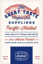 Great Taste Fish Suppliers Abstract Vector Rustic Packaging Label Design. Retro Typography And Hand Drawn Pacific Halibut Silhouette Vintage Background Layout. Isolated