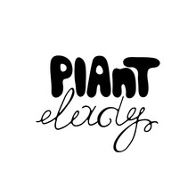 Plant Lady Hand Drawn Vector Lettering Sign Isolated On White Background. Monocolor Welcome Text. Greeting Card, Sticker Typography Design