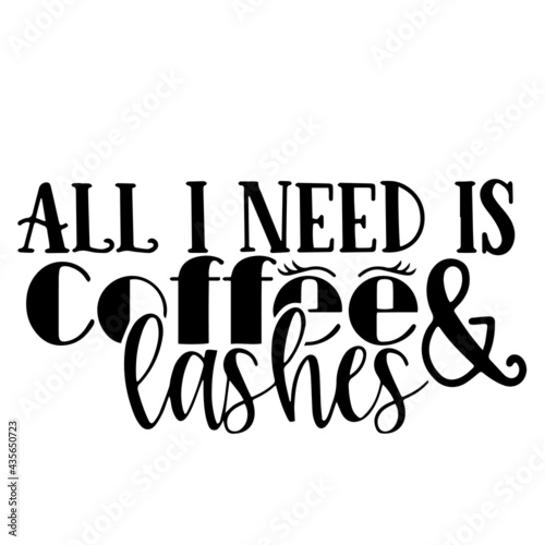 Obraz na plátně all i need is coffee and lashes background inspirational positive quotes, motiva
