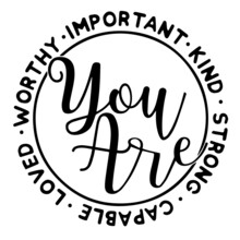 You Are Worthy Important Kind Strong Capable Loved Background Inspirational Positive Quotes, Motivational, Typography, Lettering Design